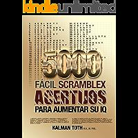 5000 Facil Scramblex Acertijos Para Aumentar Su IQ (SPANISH IQ BOOST PUZZLES nº 1)