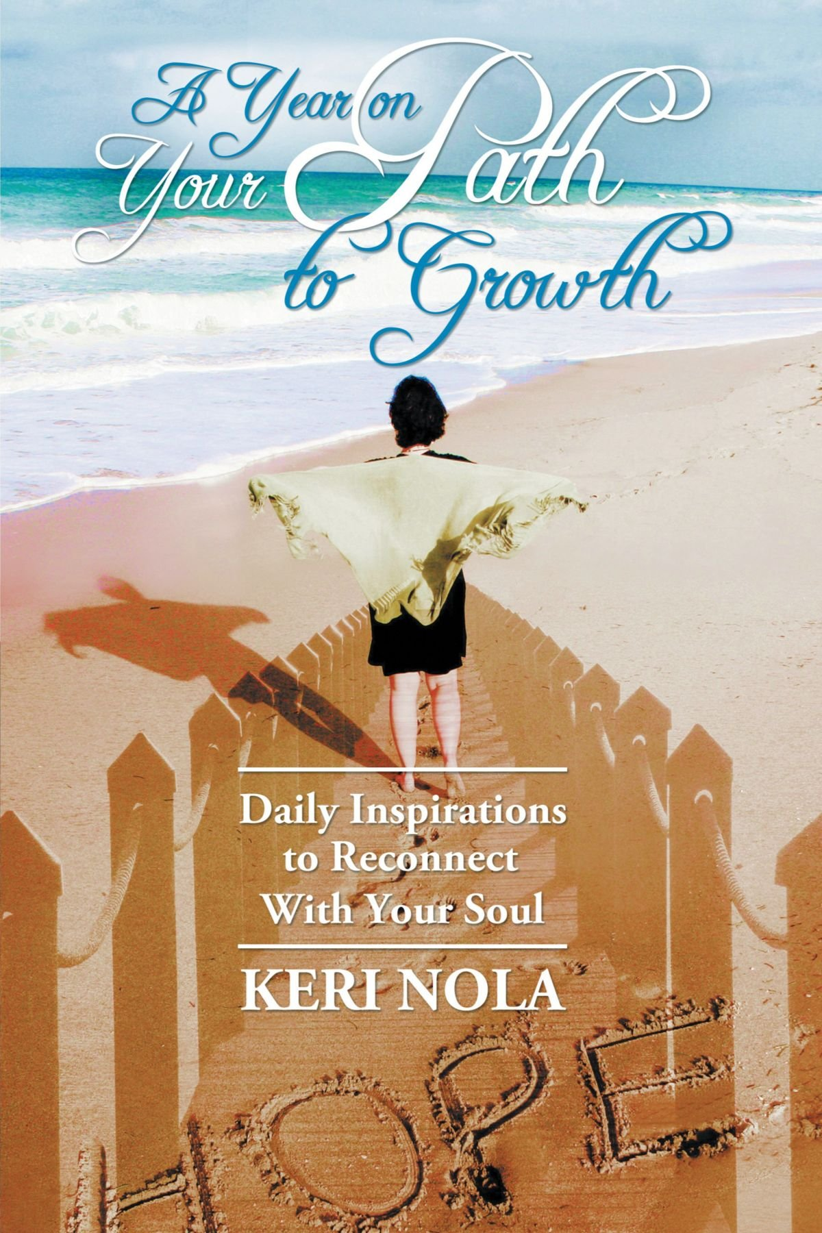A Year On Your Path to Growth: Daily Inspirations to Reconnect With Your Soul pdf epub