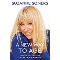 A New Way to Age: The Most Cutting-Edge Advances in Antiaging (English Edition)