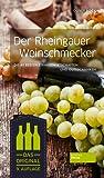 Der Rheingauer Weinschmecker - Die 40 besten Straußwirtschaften und Gutsschänken
