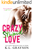 Crazy, Stupid Love (Crazy Love Series Book 3)