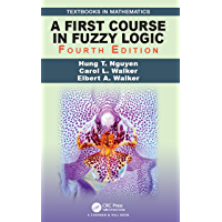 A First Course in Fuzzy Logic (Textbooks in Mathematics)