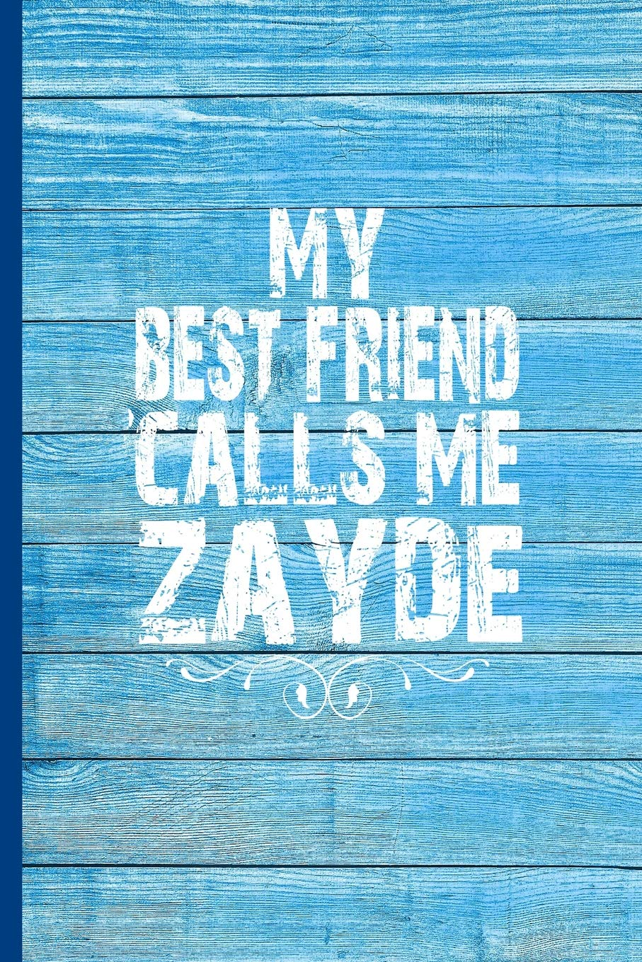MY BEST FRIEND CALLS ME ZAYDE 6x9 Lined Journal Great Birthday Gift For Your Jewish Grandpa From Grandson Or Granddaughter Paperback Apr 6 2019