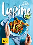 Lupine: Flower-Power-Proteine (GU Happy healthy kitchen)
