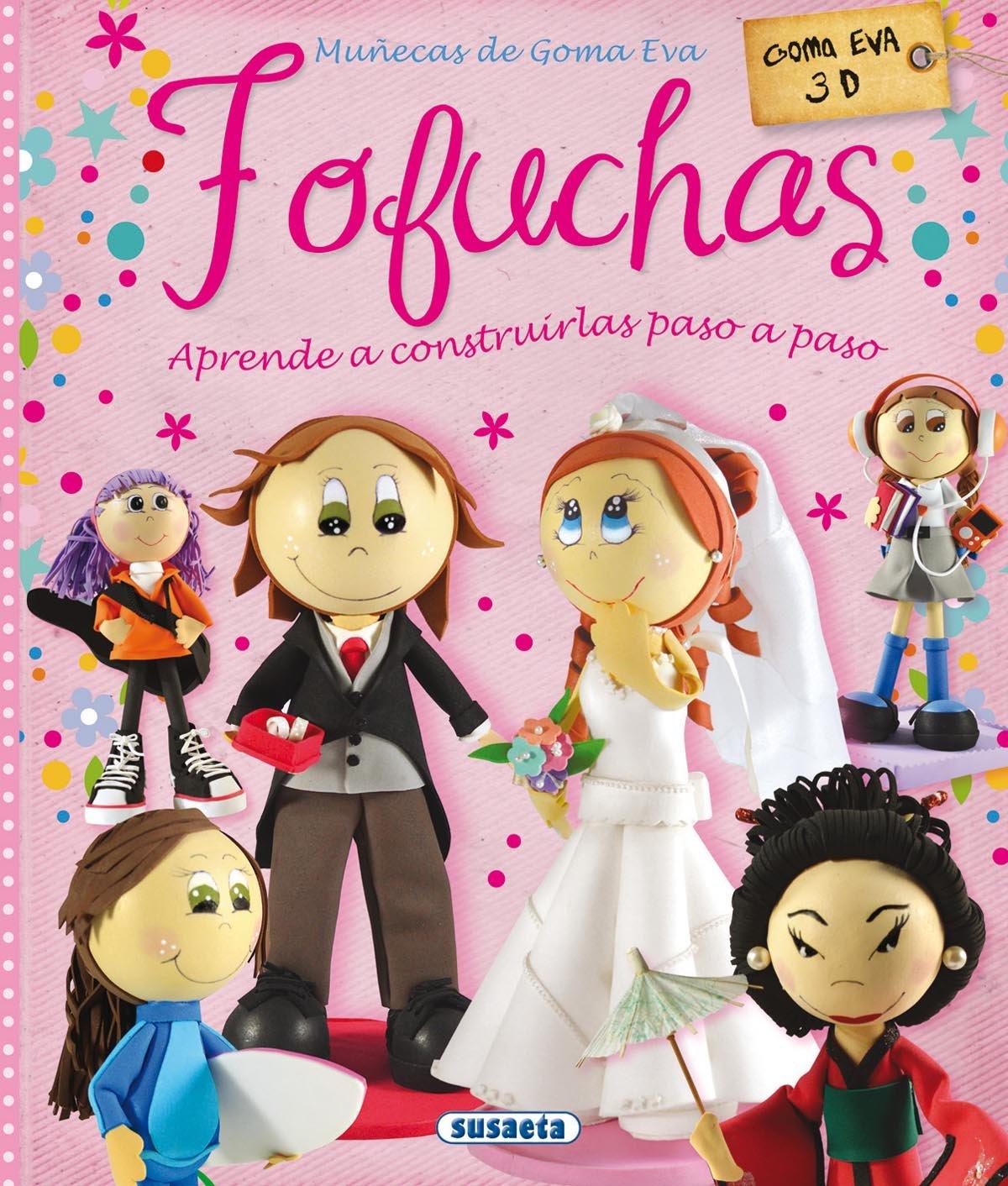 Fofuchas Muñecas De Goma Eva 100 Manualidades Amazones Alicia
