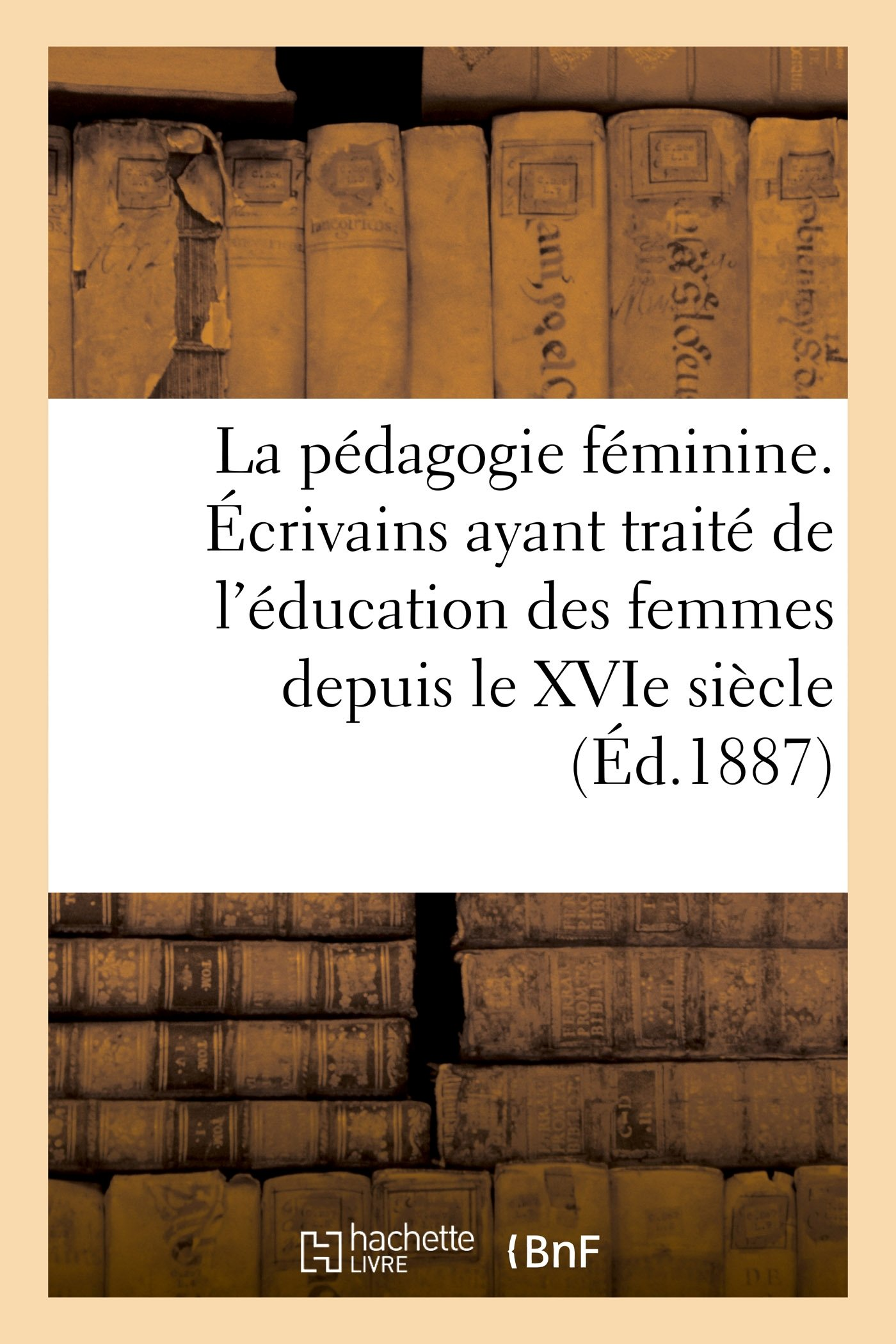 La pédagogie féminine, de l'éducation des femmes depuis le XVIe siècle (2e édition) (Sciences Sociales) (French Edition) pdf epub