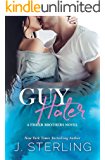 Guy Hater: A Contemporary Stand Alone Romance (The Fisher Brothers Book 2)