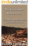 The Governor's Hometown: Corruption and Dirty Politics in Peekskill, New York