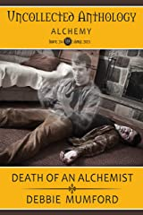 Death of an Alchemist (Uncollected Anthology: Alchemy Book 24) (Gus & Ghost 2) Kindle Edition