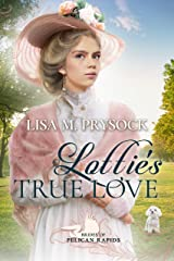 Lottie's True Love (Brides of Pelican Rapids Book 1) Kindle Edition