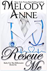 Rescue Me (Baby for the Billionaire, Book 6) Kindle Edition