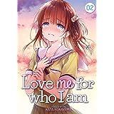 Love Me for Who I Am Vol. 2 (Love Me for Who I Am, 2)
