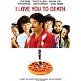I Love You to Death [Import]