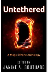 Untethered: A Magic iPhone Anthology Kindle Edition
