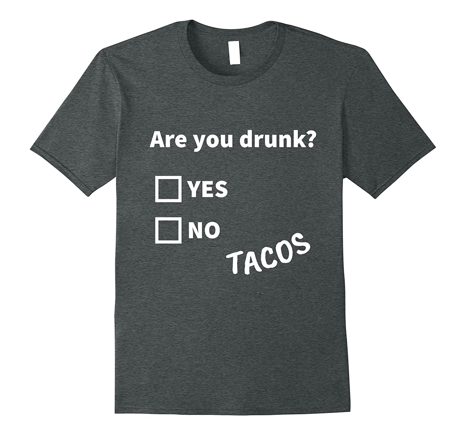 Are You Drunk? Tacos Funny Alcohol beer Drinking T-Shirt Tee-TH