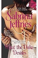 What the Duke Desires (The Duke's Men Book 1) Kindle Edition