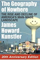 The Geography of Nowhere: The Rise and Decline of America's Man-made Landscape Kindle Edition