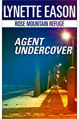 Agent Undercover (Rose Mountain Refuge Book 1) Kindle Edition