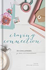 Craving Connection: 30 Challenges for Real-Life Engagement Hardcover