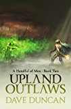Upland Outlaws (A Handful of Men Book 2)