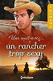 Une nuit avec... un rancher trop sexy (Hors Collection)