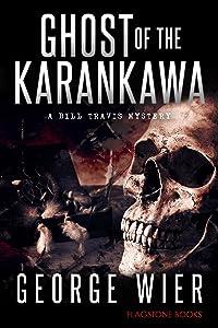 Ghost of the Karankawa (The Bill Travis Mysteries Book 10)