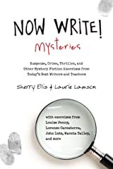 Now Write! Mysteries: Suspense, Crime, Thriller, and Other Mystery Fiction Exercises from Today's Best  Writers and Teachers (Now Write! Series) Paperback