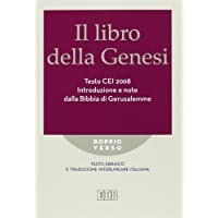 Il libro della Genesi. Testo CEI 2008. Introduzione e note dalla Bibbia di Gerusalemme. Versione interlineare in italiano