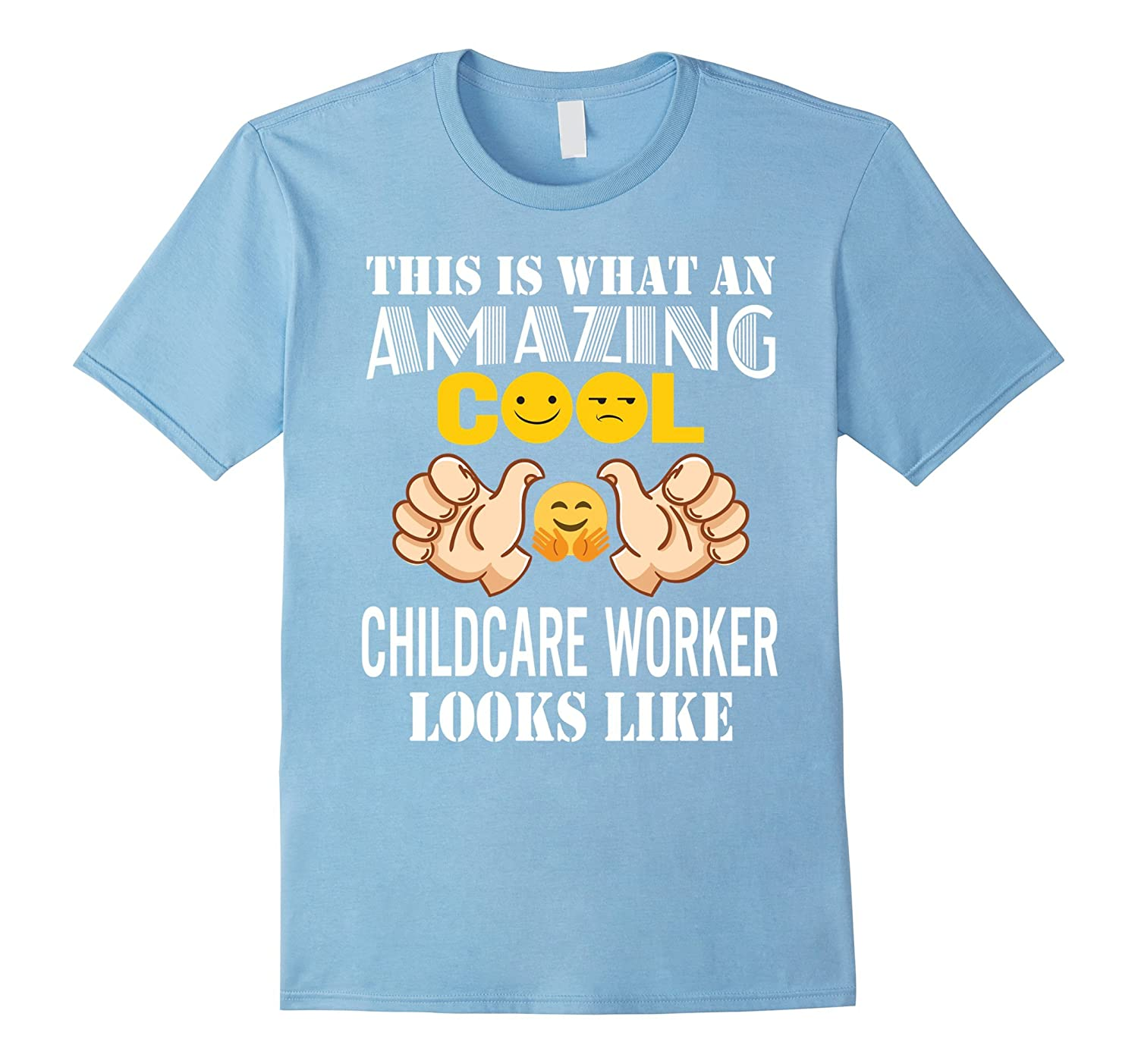 Amazing Cool Childcare Worker Looks Like T-Shirt Gift-TJ