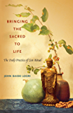 Bringing the Sacred to Life: The Daily Practice of Zen Ritual (Dharma Communications)