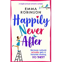 Happily Never After: A laugh out loud romantic comedy