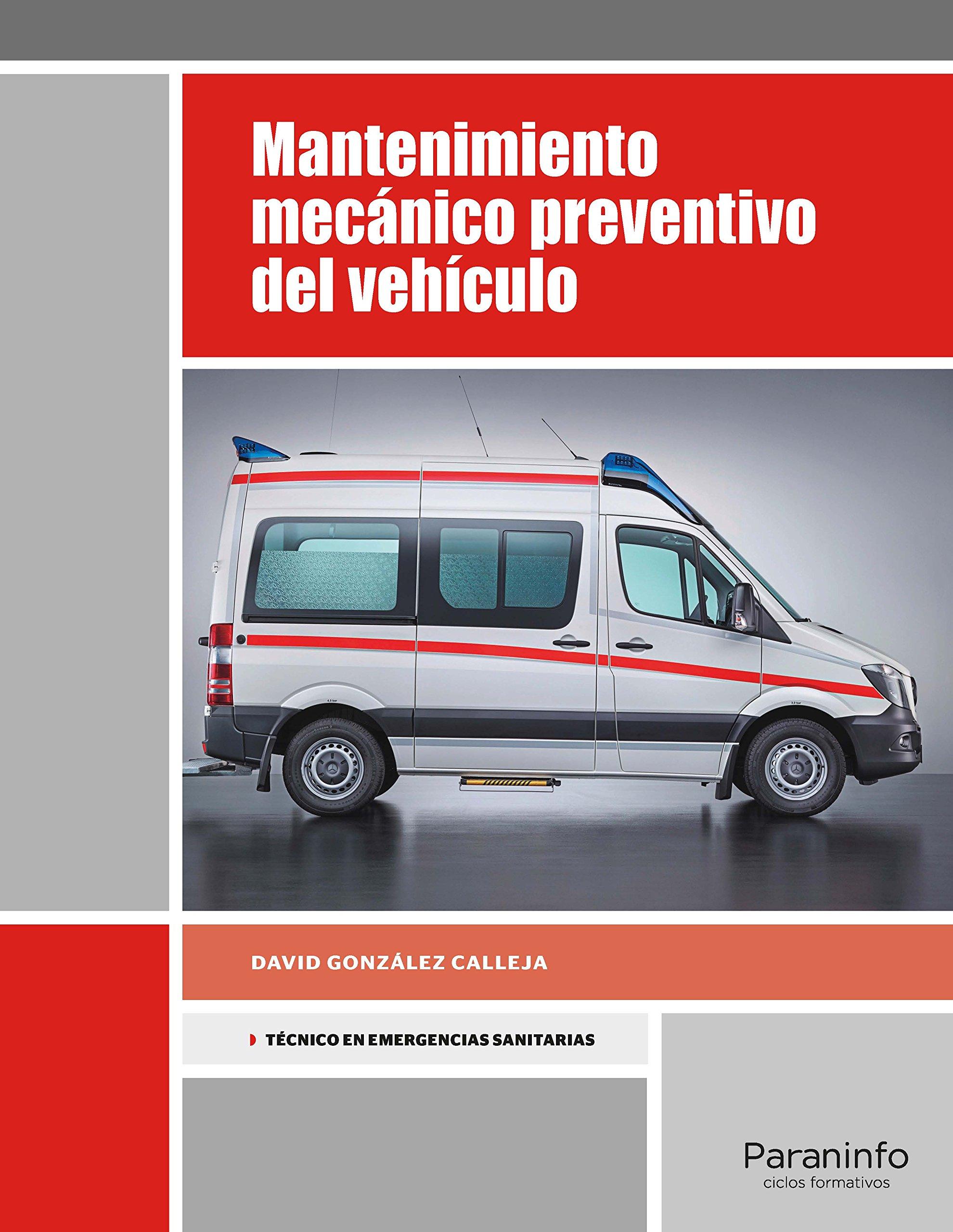 Mantenimiento mecánico preventivo del vehículo: Amazon.es: GONZÁLEZ CALLEJA, DAVID: Libros