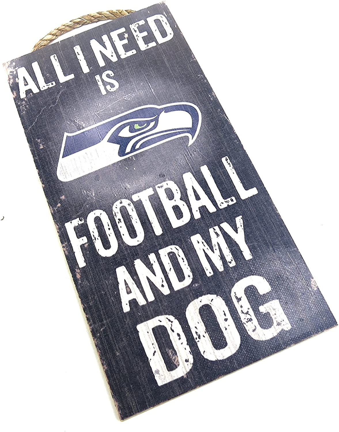 """Seattle Seahawks , Wall Decor, Dog Sign, NFL , """"All I Need Is Seahawks Football and My Dog"""""""