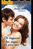 Il primo bacio (Il ragazzo dei Sogni Vol. 1)