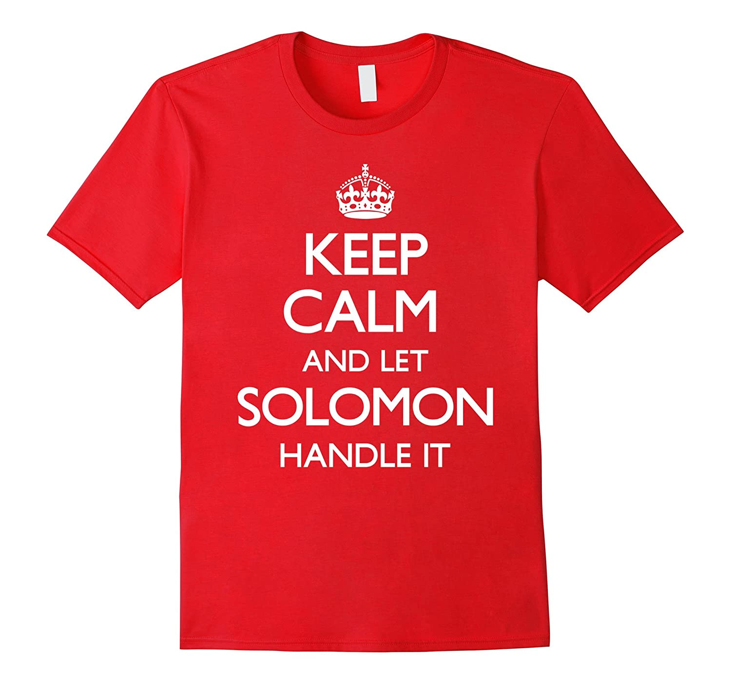 Keep Calm and Let Solomon Handle It Funny T-Shirt-CL