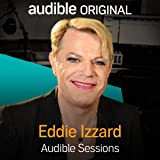 Eddie Izzard: Audible Sessions: FREE Exclusive interview