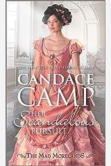 Her Scandalous Pursuit (The Mad Morelands) Mass Market Paperback