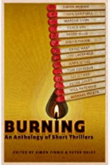 Burning: An Anthology of Short Thrillers Kindle Edition