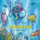 Rainbow Fish to the Rescue (The Rainbow Fish)