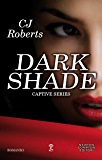 Dark Shade (Captive Series Vol. 4)