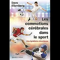 Les commotions cérébrales dans le sport: Une épidémie silencieuse (Santé) (French Edition)
