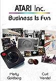 Atari Inc. Business is Fun (Complete History of Atari - Volume 1) (English Edition)