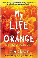 My Life in Orange: Growing Up with the Guru Paperback