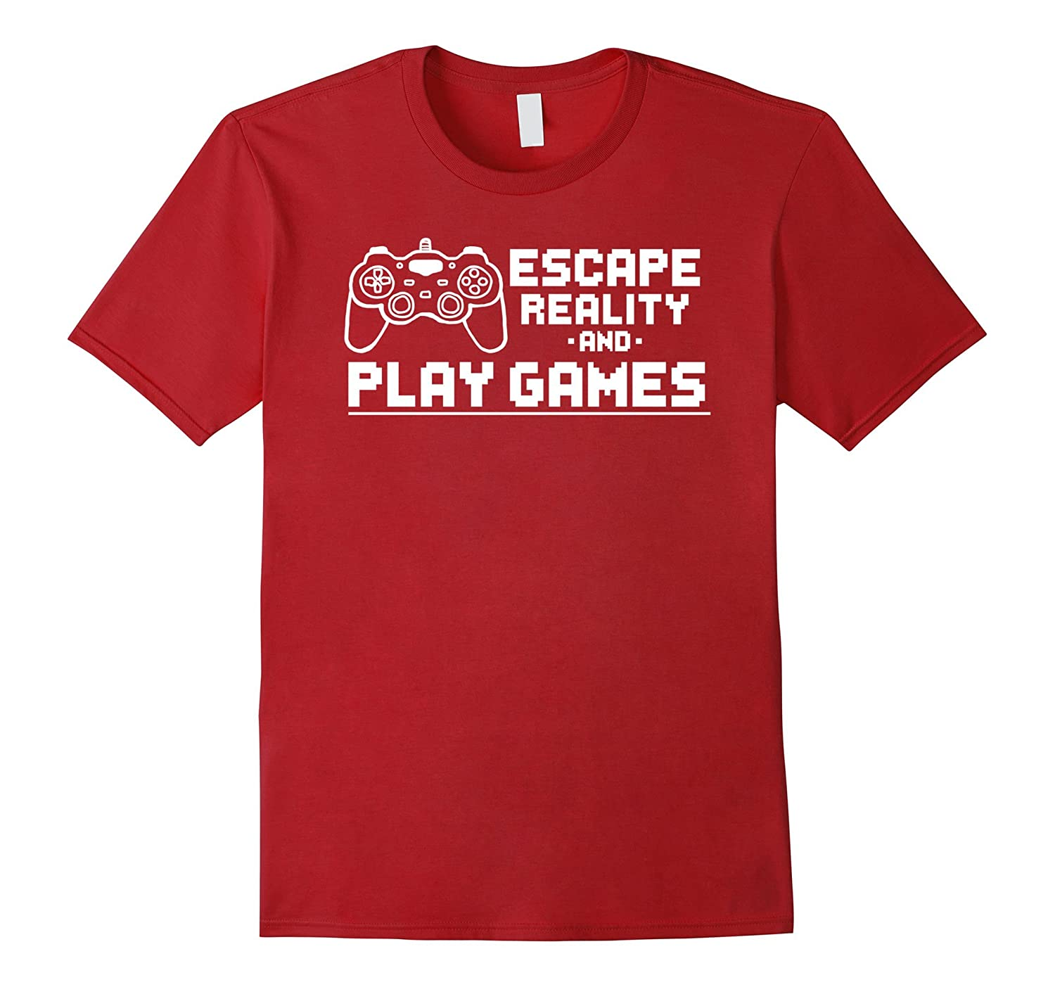 Escape Reality And Play Games Gamer Shirt-Art