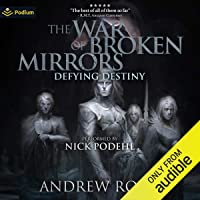 Defying Destiny: The War of Broken Mirrors, Book 3
