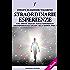 Straordinarie Esperienze - Un breve saggio sulle esperienze transpersonali legate alla morte fisica: 6 (Stazione Celeste eBook)
