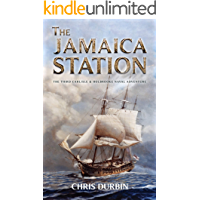 The Jamaica Station: The Third Carlisle & Holbrooke Naval Adventure (Carlisle & Holbrooke Naval Adventures Book 3)