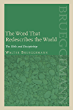 Word that Redescribes the World: The Bible and Discipleship