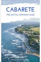 Cabarete The Digital Nomads' Guide: Handbook for Digital Nomads, Location Independent Workers, and Connected Travelers in the Dominican Republic (City Guides for Digital Nomads 3) Kindle Edition