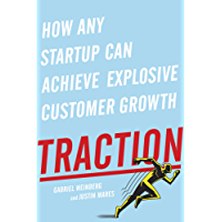 Traction: How Any Startup Can Achieve Explosive Customer Growth (English Edition)